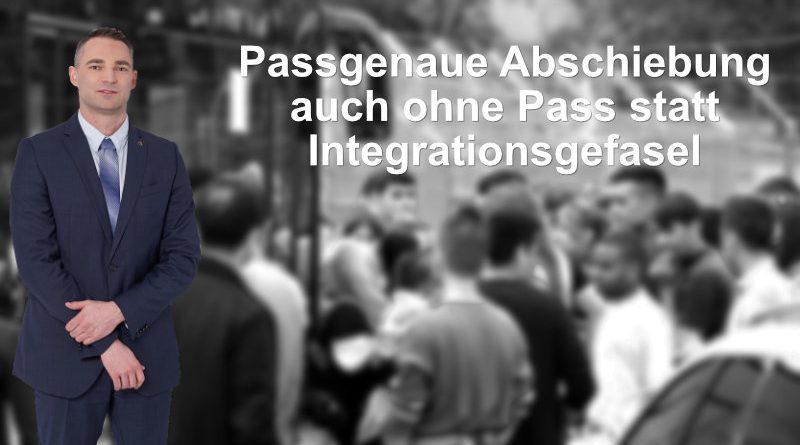 Passgenaue Abschiebung auch ohne Pass statt Integrationsgefasel