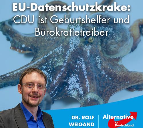 EU-Datenschutzkrake: CDU ist Geburtshelfer und Bürokratietreiber