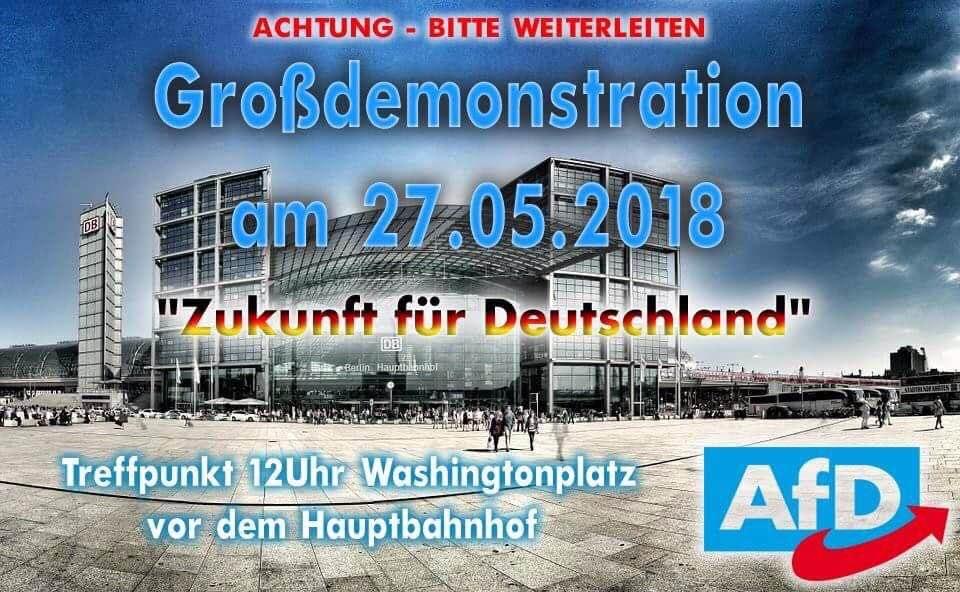 AfD-Großdemo für ein zukunftsfähiges Deutschland am 27. Mai 2018 in Berlin!