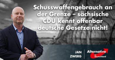 Schusswaffengebrauch an der Grenze – sächsische CDU kennt offenbar deutsche Gesetze nicht!