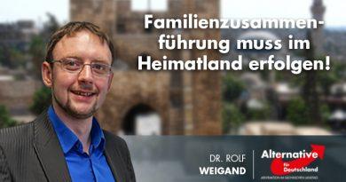 AfD fordert: Familienzusammenführung muss im Heimatland erfolgen!