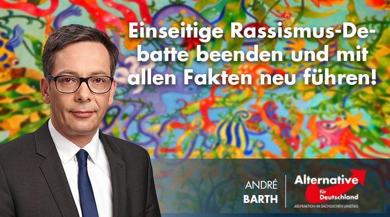 Einseitige Rassismus-Debatte beenden und mit allen Fakten neu führen!