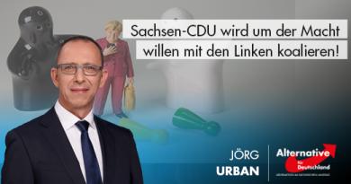 AfD-Landeschef Urban: Sachsen-CDU wird Linken auf den Leim gehen und um der Macht willen koalieren!