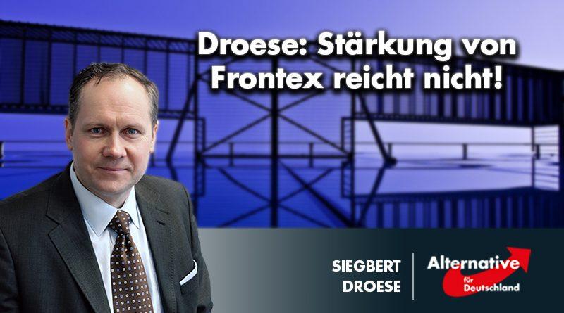 Droese: Stärkung von Frontex reicht nicht!