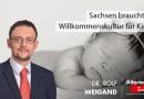 Sachsen braucht eine Willkommenskultur für Kinder