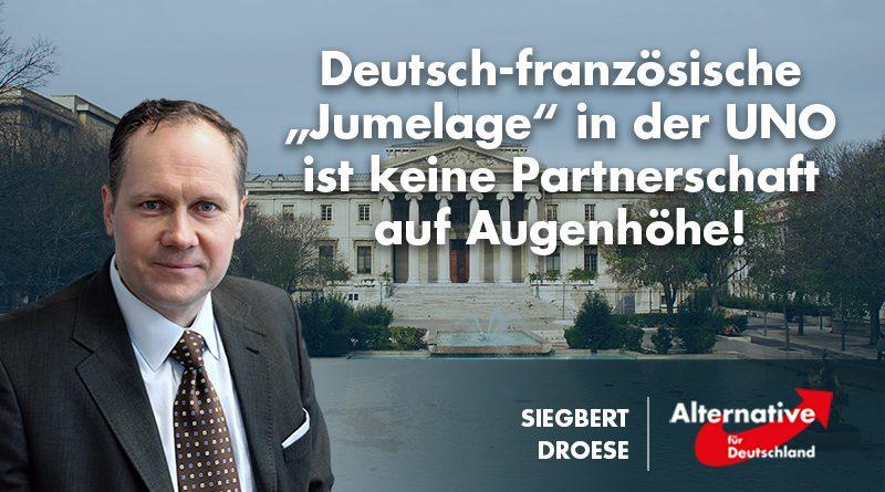 """Siegbert Droese: Deutsch-französische """"Jumelage"""" in der UNO ist keine Partnerschaft auf Augenhöhe!"""