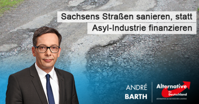 Sachsens Straßen sanieren, statt Asyl-Industrie finanzieren