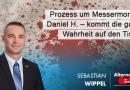 Prozess um Messermord an Daniel H. – kommt die ganze Wahrheit auf den Tisch?
