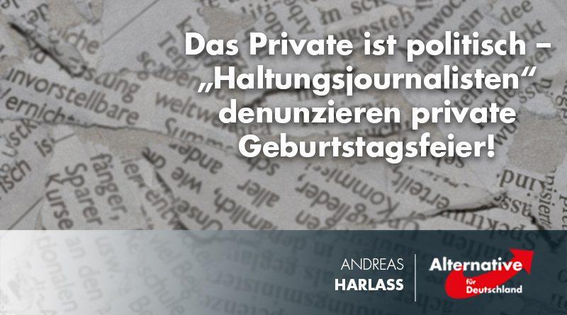 """Das Private ist politisch – """"Haltungsjournalisten"""" denunzieren private Geburtstagsfeier!"""