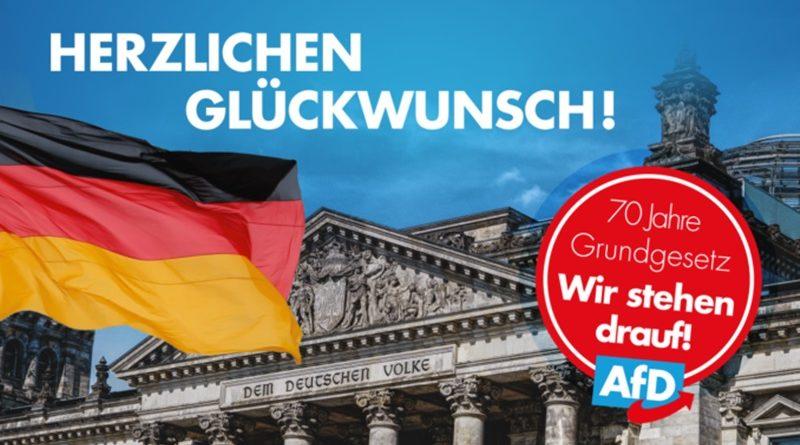 Heute feiert unser Grundgesetz seinen 70. Geburtstag: Die AfD ist stolz darauf!