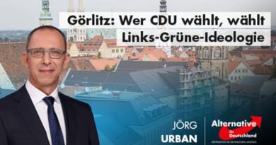 Görlitz: Wer CDU wählt, wählt Links-Grüne-Ideologie