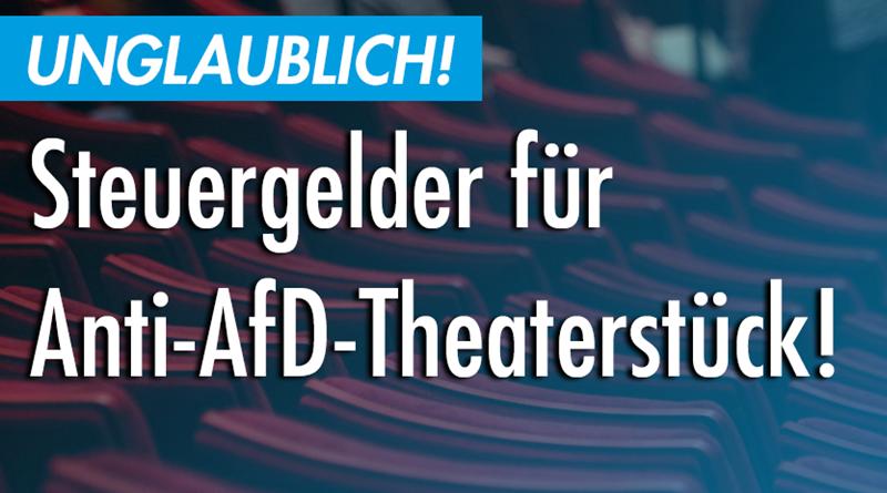 Keine Steuergelder und Schulbesuche für Anti-AfD-Theaterstück!