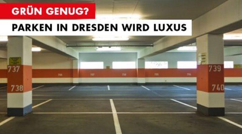 Parken in Dresden wird Luxus